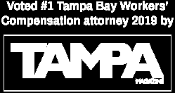 Voted #1 Tampa Bay Workers' Compensation attorney 2019 by TAMPA MAGAZINE